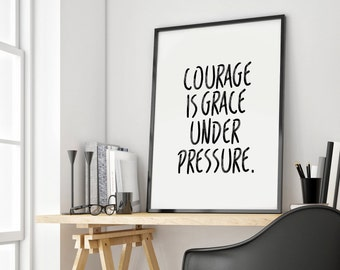 Courage Is Grace Under Pressure Printable BIBLE Verse - INSTANT DOWNLOAD courage quote print courage Printable Ernest Hemingway quote Print