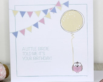 Birthday card - A little birdie told me it's your birthday