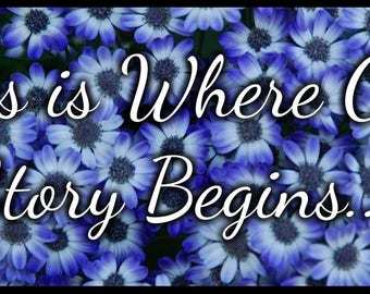 This Is Where Our Story Begins - Blue Flowers - Ring Bearer Sign for Wedding
