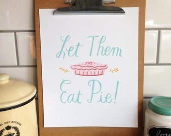 Let Them Eat Pie - Art Print 5x7, 8x10, 11x14