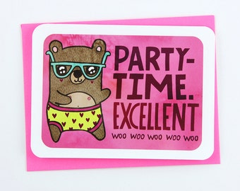 Party-time Excellent Bear -valentine card friend romantic valentine card funny valentine card her anniversary card birthday card for husband