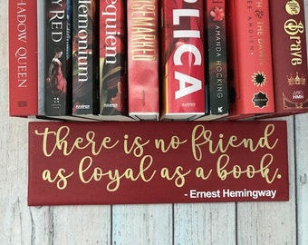 There is no friend as loyal as a good book