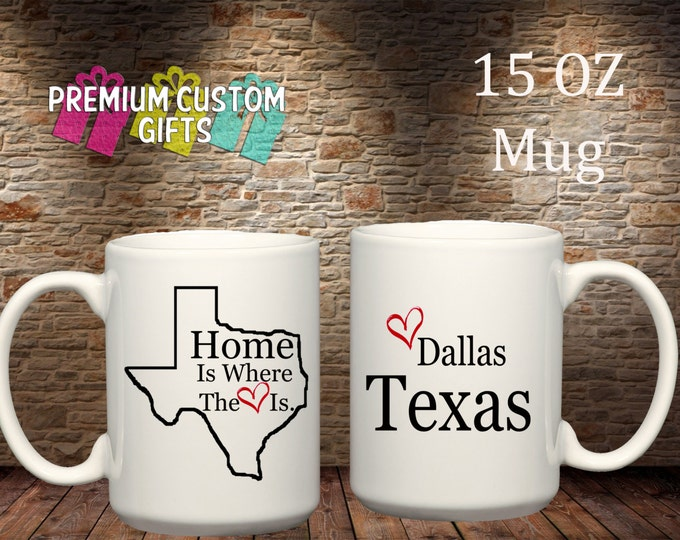 Home is where the heart is 15 Oz Ceramic Mug - Dallas Texas Design#CM104