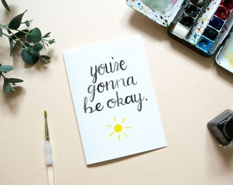 You're Gonna Be Okay Card | Sympathy Card | Get Well Soon Card | Encouragement Card | Card For Friend | The Hidden Pearl Studio | Love Card