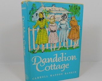 Dandelion Cottage by Carroll Watson Rankin, Marquette, Michigan, Classic Children's Story, Marquette Historical Society