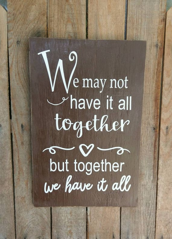 Family Quotes We May Not Have It All Together But Together We