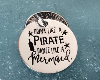 """1 - """"Drink like a Pirate, Dance like a Mermaid"""" Pendant, New Series, Silver plated necklace, Mermaid charm, beach pendants, Pirate necklace"""