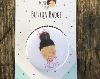 Mindfulness Badge - Peace Pin - Zen Gift - Cute Badge - Button Badge - Mindfulness Gift - Positivity Pin - Happy Pin - Happy Badge - 38mm