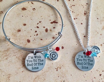 I'm with you til the end of the line - Quote Necklace, Bangle or Keyring