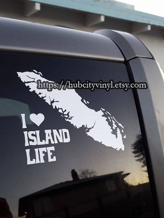 I love island life vancouver island vinyl decal