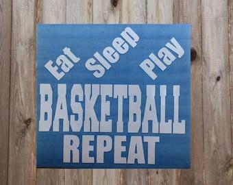 Quick Sale - Eat Sleep Play Basketball Repeat Vinyl Decal