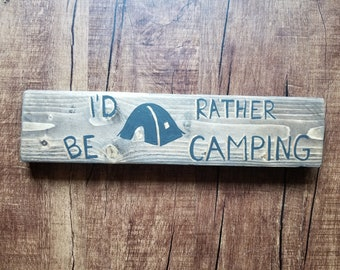 I's rather be camping
