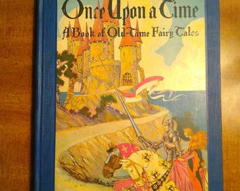 1921 Once Upon a Time: A Book of Old-Time Fairy Tales Vintage Book