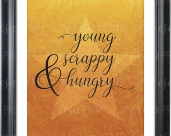 Hamilton Inspired Young Scrappy & Hungry Instant Printable Download