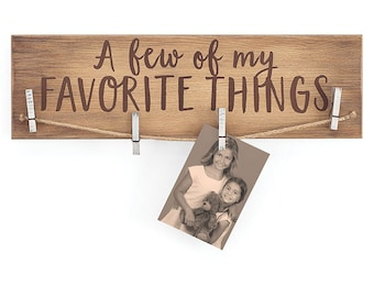 Wood Picture Holder Sign, Favorite Things Picture Holder, Clothes Pin Picture Holder Sign
