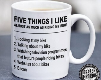 Five Things I Like Almost As Much As My Bike, Cycling Gift, Cyclist Gift, Biker Mug, Motorbike Gift, Biker Gift, Funny Coffee - Tea Mug