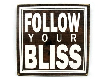 Inspirational Rustic Wood Sign Wall Hanging Home Decor  - Follow Your Bliss (#1298)
