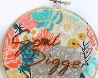 SALE - Goal Digger Embroidery Hoop