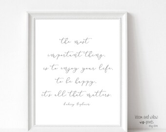 The Most Important Thing Is To Enjoy, Audrey Hepburn, Life Quote, Motivational Art Poster, Inspiration, 16x20, 11x14, 8x10, 18x24, 50x70cm