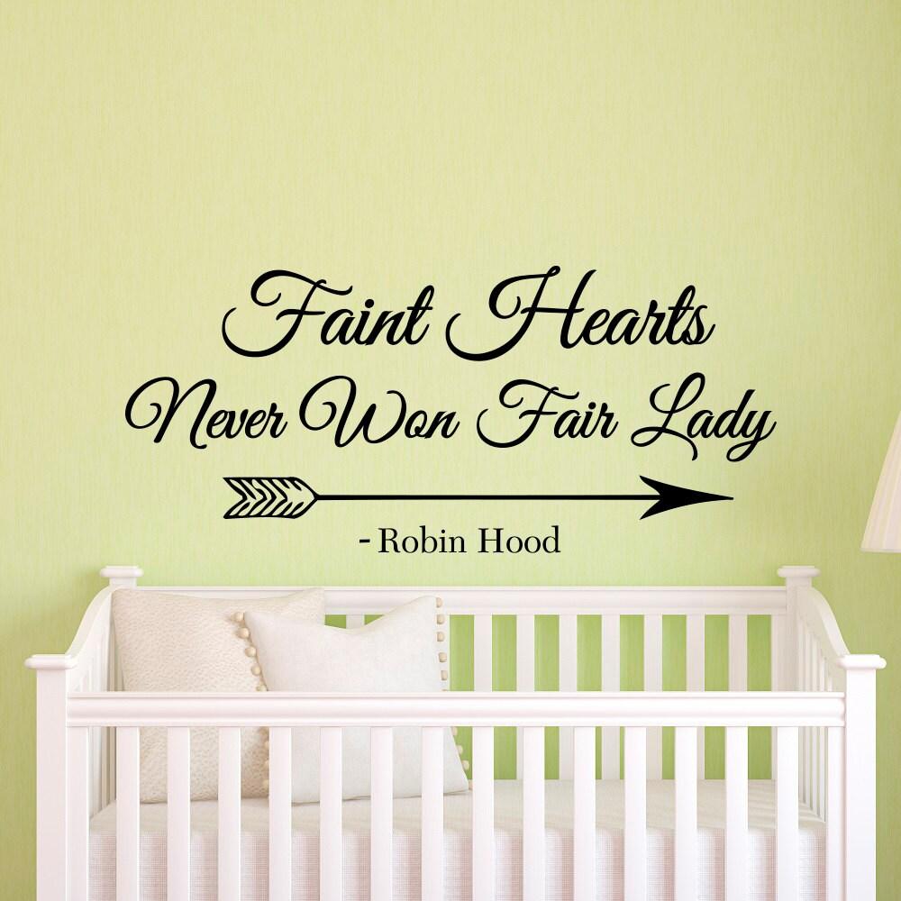 Wall Decal Quote Faint Hearts Never Won Fair Lady Robin Hood