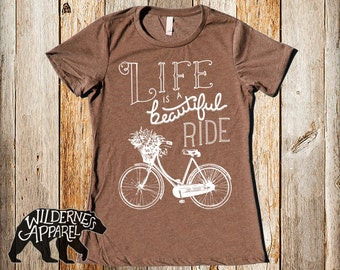 Life is a Beautiful Ride Ladies Fitted Tee ~ Available In 3 Styles and Vintage Colors