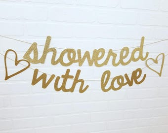 Gold Showered With Love Banner | Showered With Love Bridal Shower | Showered With Love Baby Shower | Showered With Love Script Banner |