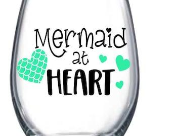 Mermaid at Heart, Wine Glass, Mermaid Wine Glass, Mermaid Gift, Mermaid Lover, Mermaid Gifts, Stemless Wineglass, Wineglasses