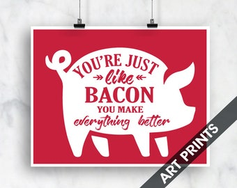 Your Just Like Bacon You Make Everything Better- Landscape Art Print (Featured in Red) Funny Kitchen Art Prints
