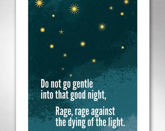 Do Not Go Gentle Into That Good Night Rage Against The Dying Of The Light Art Print by Rob Ozborne
