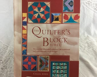 The Quilter's Block Bible book by Celia Eddy / the essential reference to 100 traditional and contemporary block designs / ©2003 Krause
