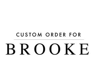 CUSTOM ORDER | Brooke