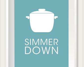 Simmer Down Print