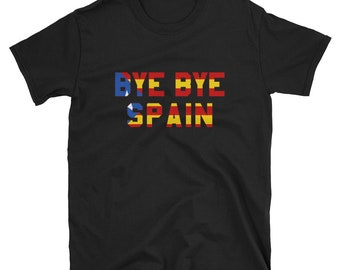 Bye Bye Spain Catalonia Independence T Shirt
