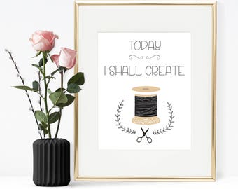 Today I shall create, Printable quote, Crafts printable