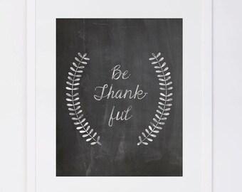 Thanksgiving Print, Be Thankful Chalkboard Print
