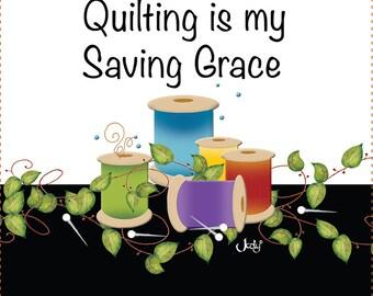 "AP6.14 - Quilting is my Saving Grace - 6"" Fabric Art Panel"