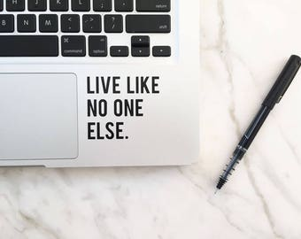 Live Like No One Else Vinyl Decal | Dave Ramsey Quote |
