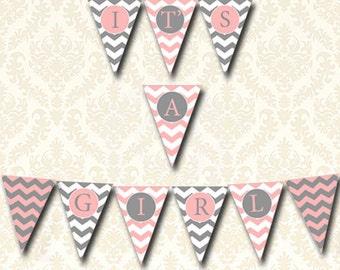 Seine ein Mädchen Banner, rosa und grau Baby Dusche Ammer, druckbare Chevron Wimpel, DIY-Baby-Dusche-Dekorationen