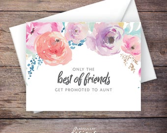 Printable Only the Best of Friends Get Promoted to Aunt Pregnancy Announcement, Watercolor Flowers, Instant Download, Expecting Baby – Haven