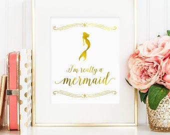 Mermaid print, I'm really a mermaid quote, gold mermaid printable, printable wall art decor, faux gold foil, bedroom decor, digital JPG
