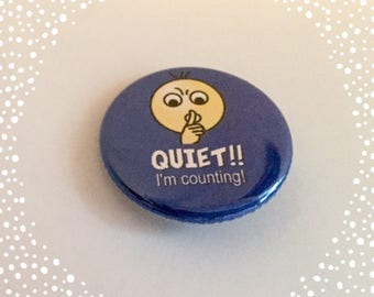 Quiet! I'm Counting  - Knitting Pinback Button Badge 1.25 inch Flair
