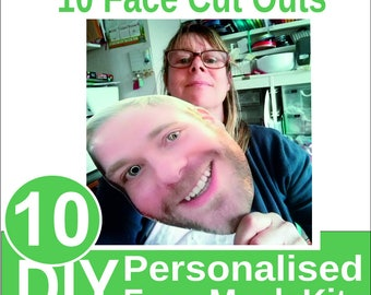 DIY Face Cut out (10's) - Face Props- Custom made Personalized Face Masks