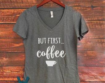 But First Coffee shirt, slub shirt, women's coffee shirt, But First Coffee Tshirt, But First, Coffee, Coffee Tshirt, Coffee Lover