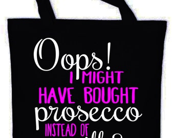 Oops!.....I might have bought Prosecco instead of milk? Shopping Bag....can be personalised!