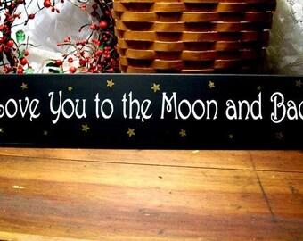I love you to the moon and back Wood Sign Wedding Decor, Kid's Room, Plaque Wall Decor, Nursery Decor, Wall Art