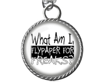 Freaks Necklace, Funny Quote, Silly Saying Image Pendant Key Chain Handmade