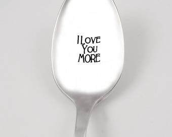 Engraved Coffee Spoon - I Love You More - Kitchen Decor - Vintage Silverware - Holiday Hostess Gift Idea - Upcycled Spoon Art