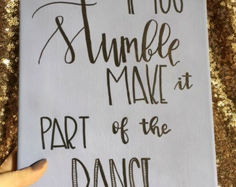 If You Stumble Make It Part Of The Dance Canvas