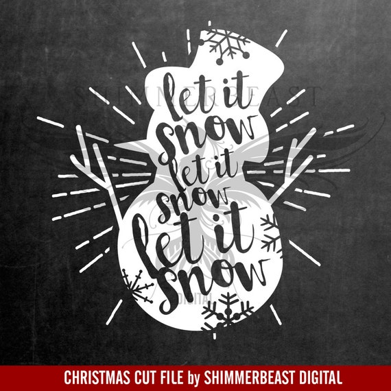 Christmas Svg Cut File Snowman Let It Snow Svg Snowman Svg