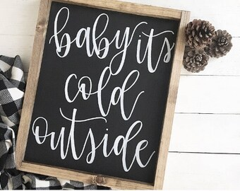 Baby Its Cold Outside// Wood Sign// Christmas Home Decor
